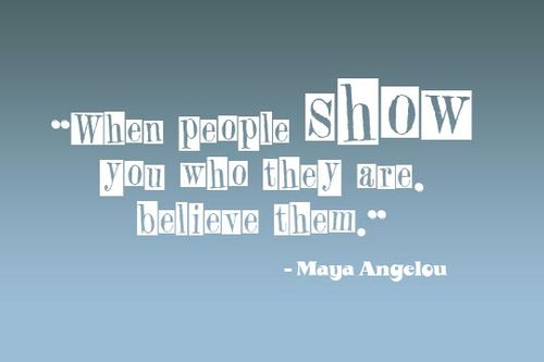 Quote when people show you